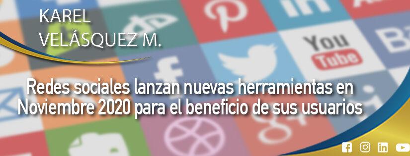 Redes sociales lanzan nuevas herramientas en Noviembre 2020 para el beneficio de sus usuarios 🌏📲