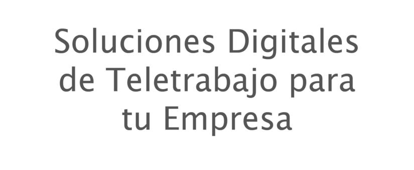 Soluciones Digitales de Teletrabajo para tu Empresa