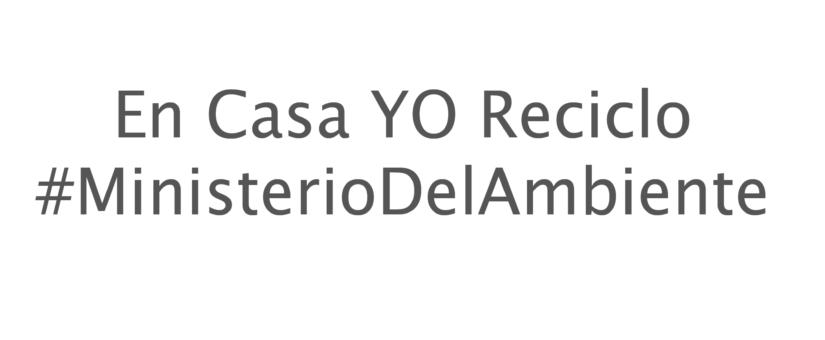 En Casa YO Reciclo 🌏💪🏽♻️ #MinisterioDeAmbiente