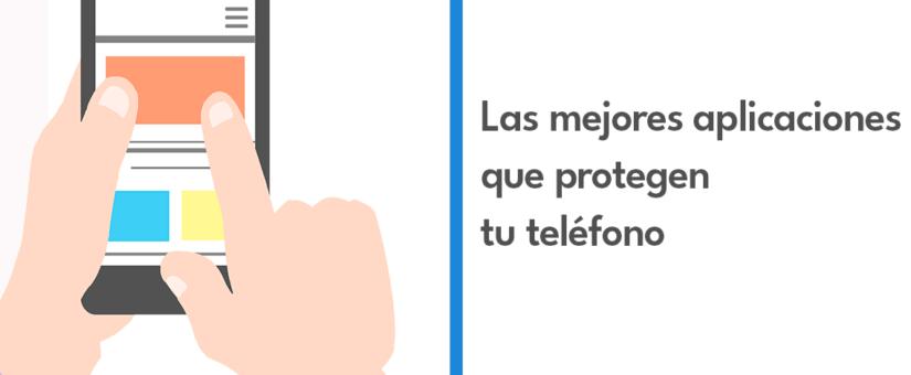 Las mejores aplicaciones que protegen tu teléfono 📚🌎💪