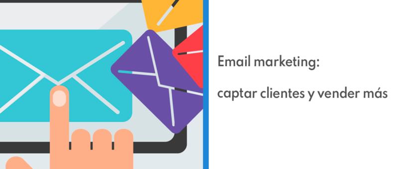 Email marketing: captar clientes y vender más 📩📊💵