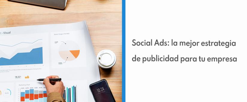 Social Ads: la mejor estrategia de publicidad para tu empresa 📊🔝💸