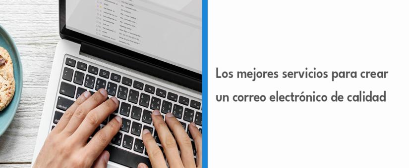 Los mejores servicios para crear un correo electrónico de calidad 👨🏽💻✉️🌐