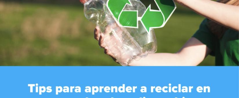 Tips para aprender a reciclar en casa y ayudar al medio ambiente