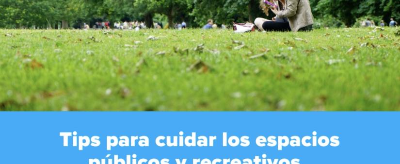 Tips para cuidar los espacios públicos y recreativos