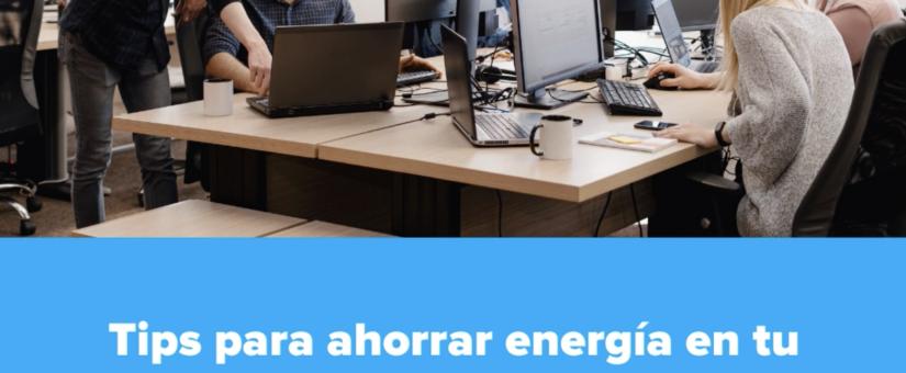 Tips para ahorrar energía en tu empresa